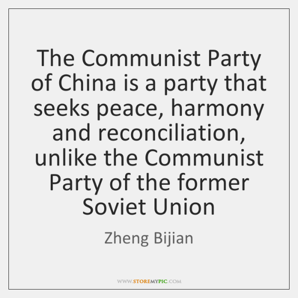 The Communist Party of China is a party that seeks peace, harmony ...