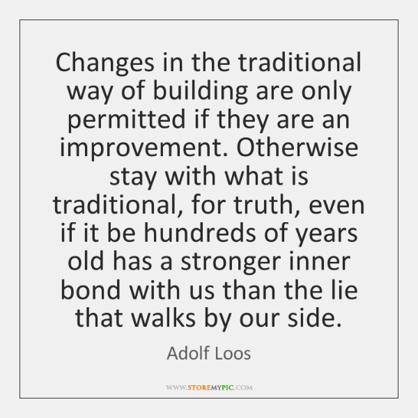 Changes in the traditional way of building are only permitted if they ...