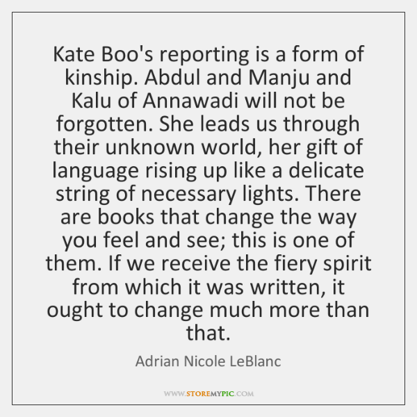 Kate Boo's reporting is a form of kinship. Abdul and Manju and ...