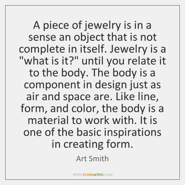 A piece of jewelry is in a sense an object that is ...
