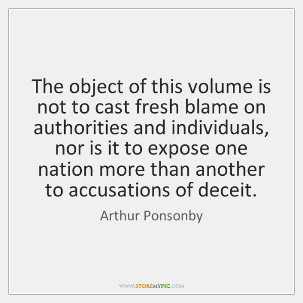 The object of this volume is not to cast fresh blame on ...