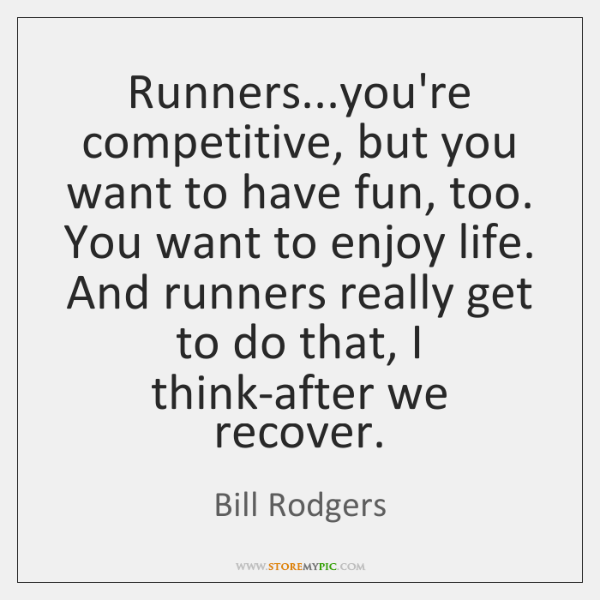 Runners...you're competitive, but you want to have fun, too. You want ...