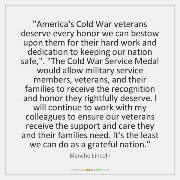 """America's Cold War veterans deserve every honor we can bestow upon them ..."