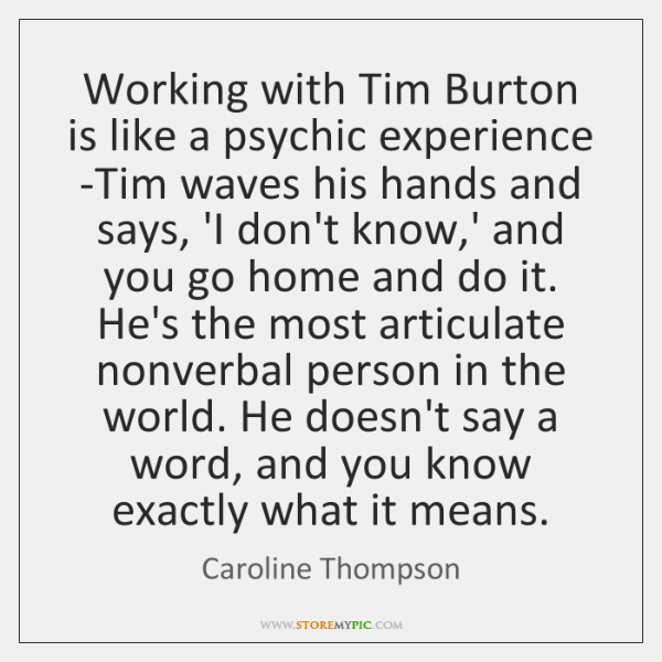 Working with Tim Burton is like a psychic experience -Tim waves his ...