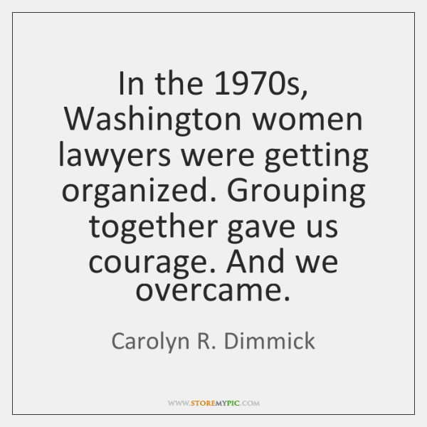 In the 1970s, Washington women lawyers were getting organized. Grouping together gave ...