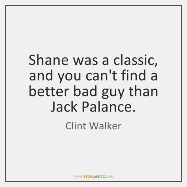 Shane was a classic, and you can't find a better bad guy ...