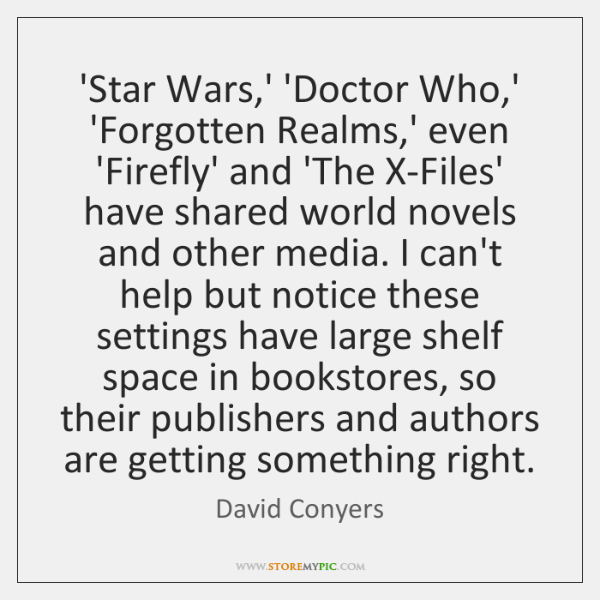 'Star Wars,' 'Doctor Who,' 'Forgotten Realms,' even 'Firefly' and ...