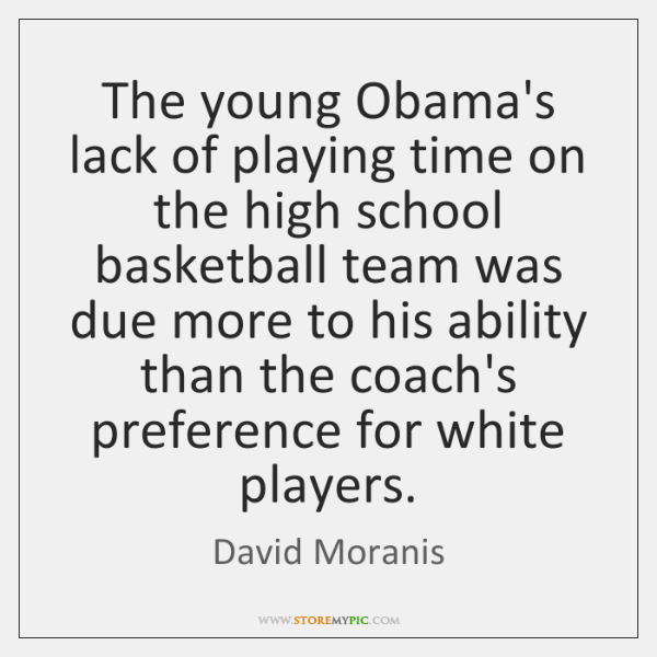 The young Obama's lack of playing time on the high school basketball ...