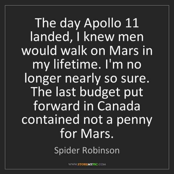 Spider Robinson: The day Apollo 11 landed, I knew men would walk on Mars...