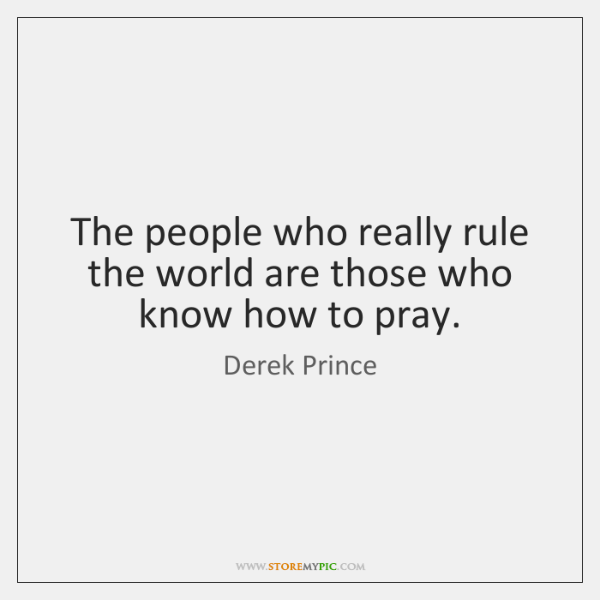 The people who really rule the world are those who know how ...