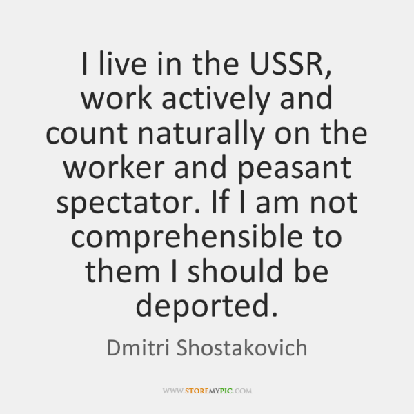 I live in the USSR, work actively and count naturally on the ...