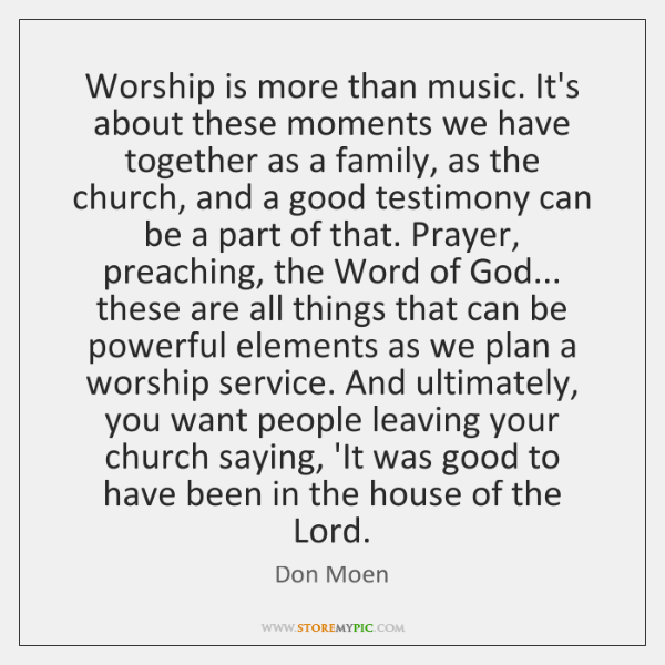 Worship is more than music. It's about these moments we have together ...