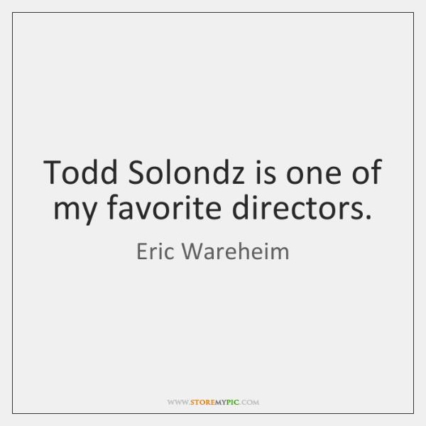 Todd Solondz is one of my favorite directors.