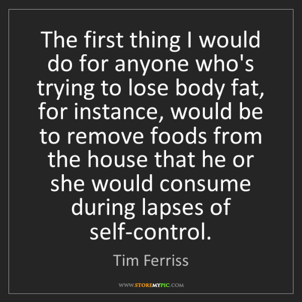 Tim Ferriss: The first thing I would do for anyone who's trying to...