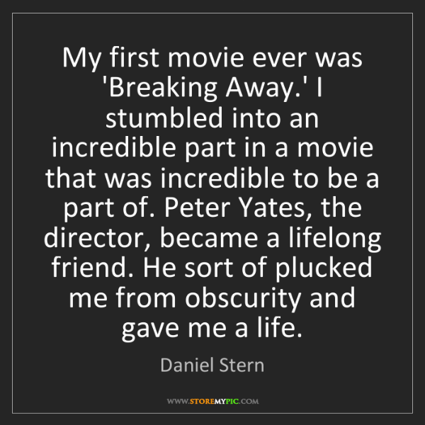 Daniel Stern: My first movie ever was 'Breaking Away.' I stumbled into...
