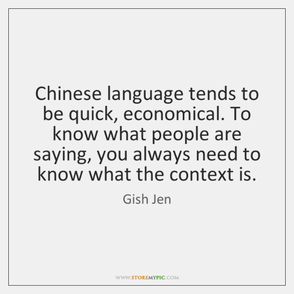 Chinese language tends to be quick, economical. To know what people are ...
