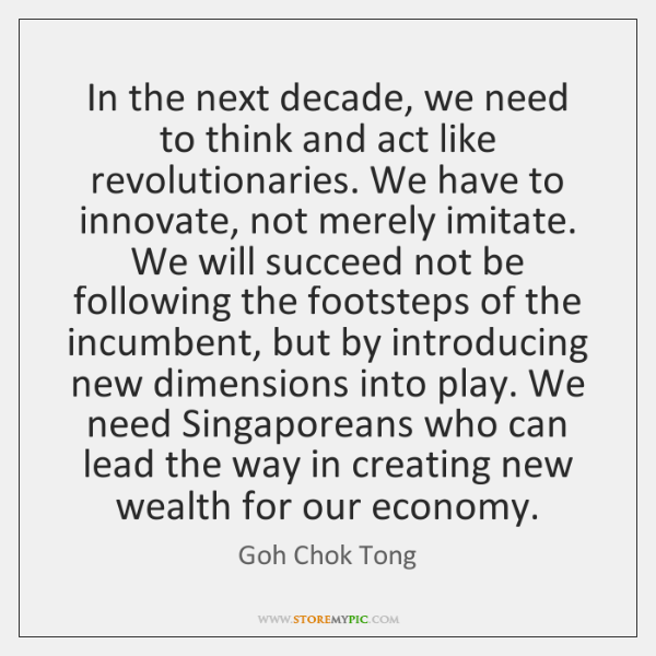 In the next decade, we need to think and act like revolutionaries. ...