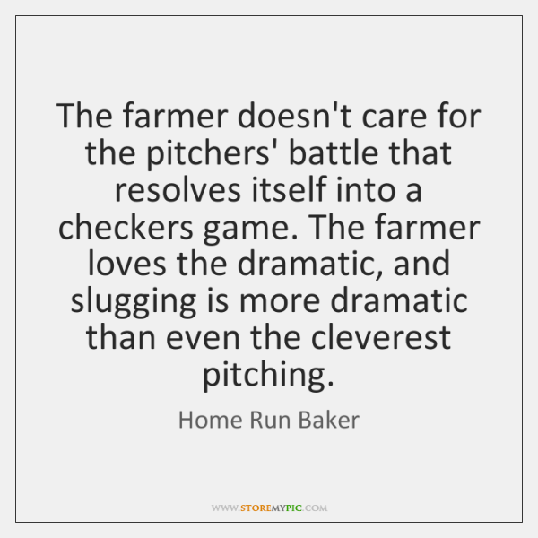 The farmer doesn't care for the pitchers' battle that resolves itself into ...