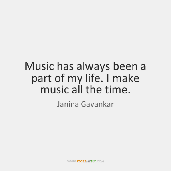 Music has always been a part of my life. I make music ...