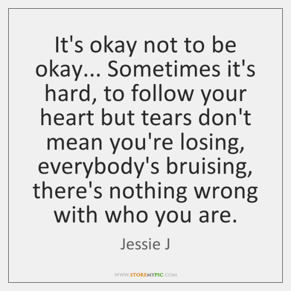 sometimes its okay to not be okay