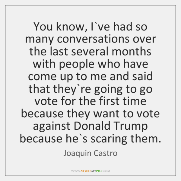 You know, I`ve had so many conversations over the last several ...