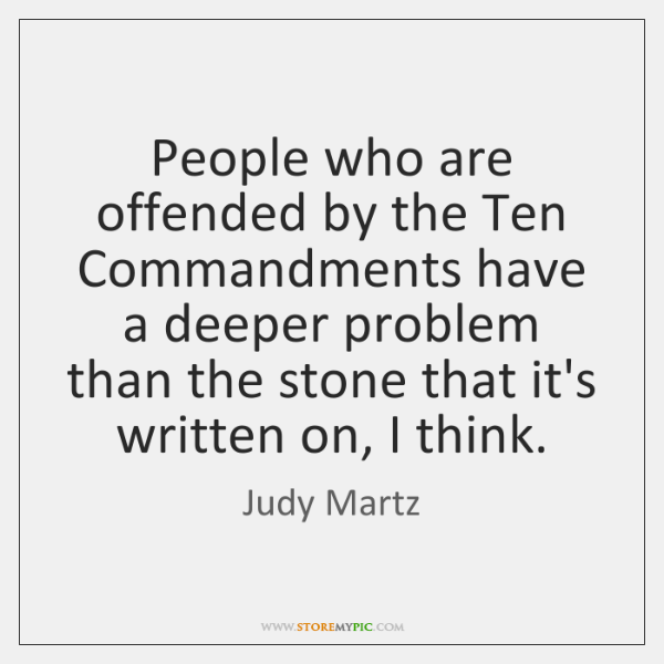 People who are offended by the Ten Commandments have a deeper problem ...