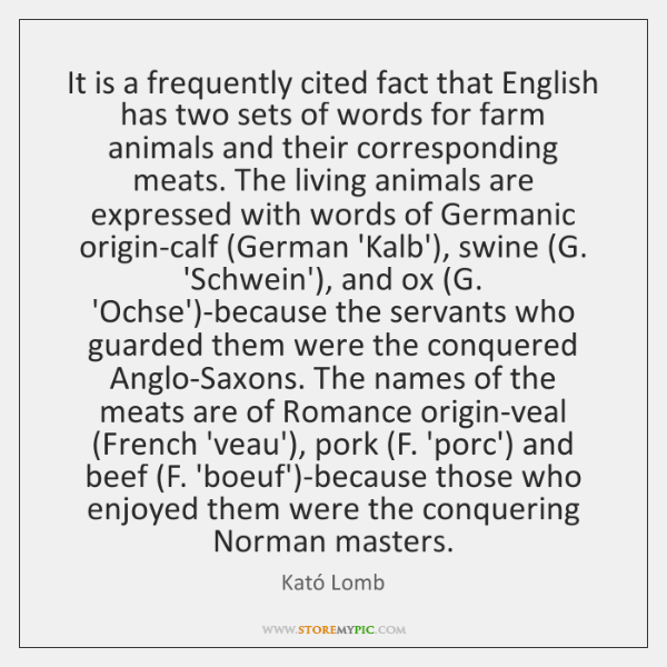 It is a frequently cited fact that English has two sets of ...