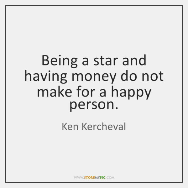 Being a star and having money do not make for a happy ...