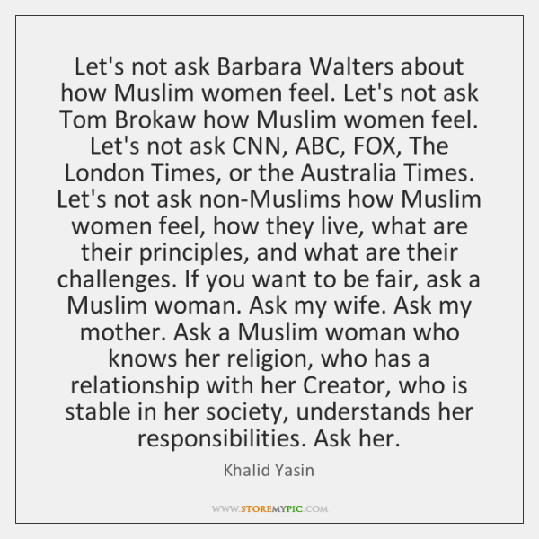 Let's not ask Barbara Walters about how Muslim women feel. Let's not ...