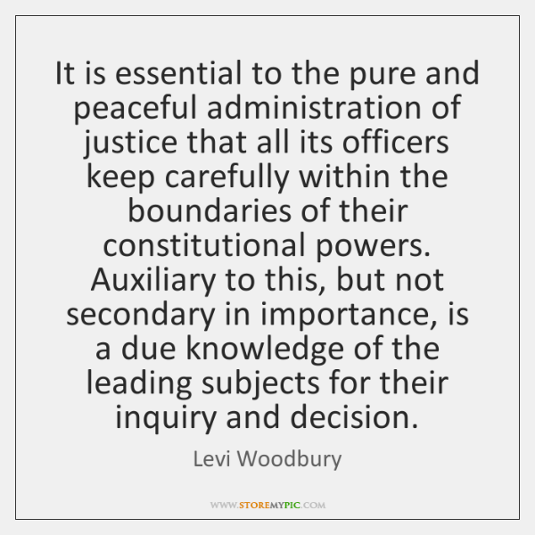 It is essential to the pure and peaceful administration of justice that ...