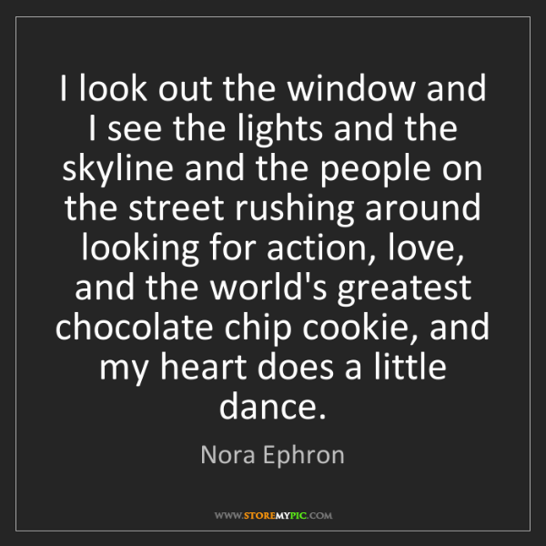 Nora Ephron: I look out the window and I see the lights and the skyline...