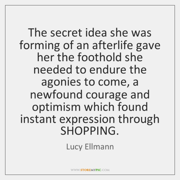 The secret idea she was forming of an afterlife gave her the ...