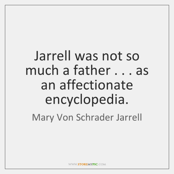 Jarrell was not so much a father . . . as an affectionate encyclopedia.