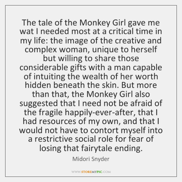 The tale of the Monkey Girl gave me wat I needed most ...