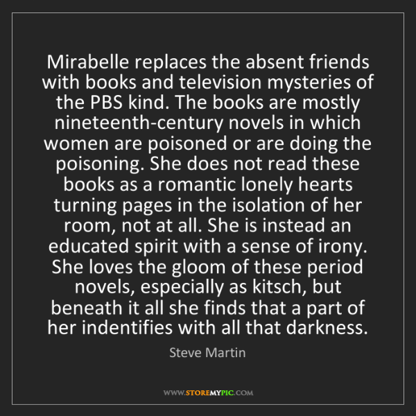Steve Martin: Mirabelle replaces the absent friends with books and...