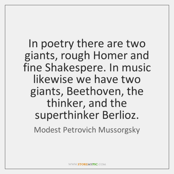 In poetry there are two giants, rough Homer and fine Shakespere. In ...
