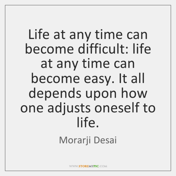 Life at any time can become difficult: life at any time can ...