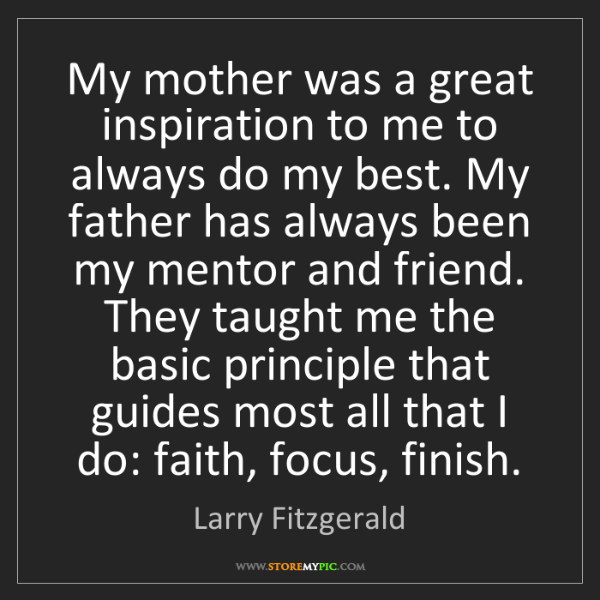 Larry Fitzgerald: My mother was a great inspiration to me to always do...
