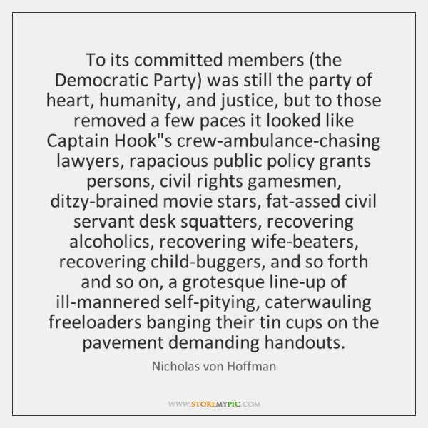 To its committed members (the Democratic Party) was still the party of ...