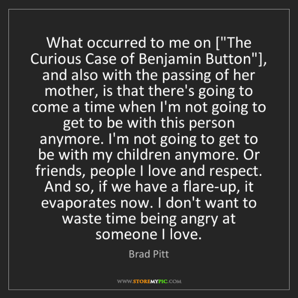 """Brad Pitt: What occurred to me on [""""The Curious Case of Benjamin..."""