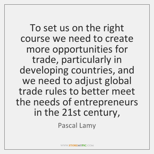 To set us on the right course we need to create more ...