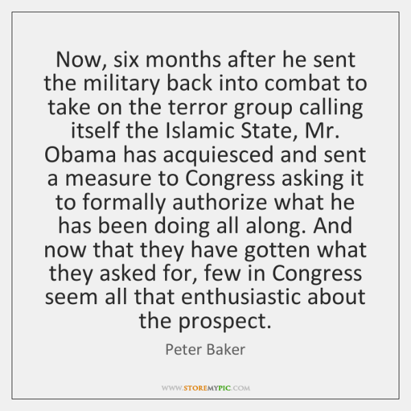 Now, six months after he sent the military back into combat to ...