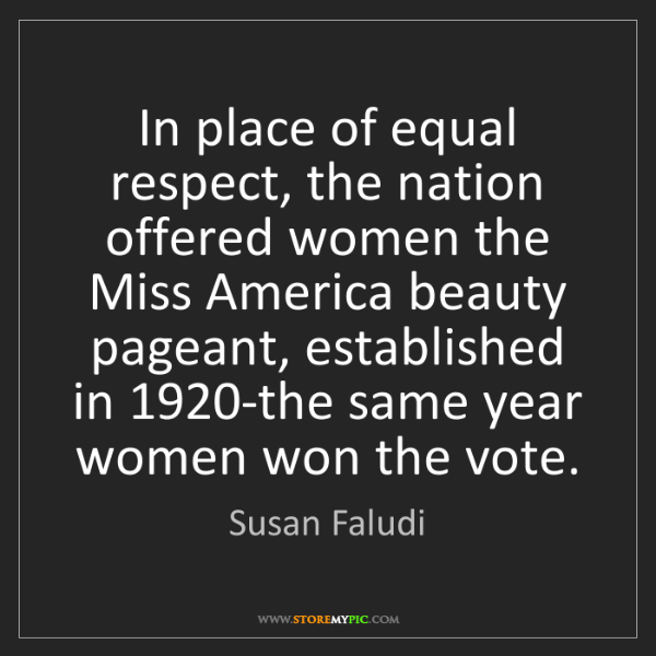 Susan Faludi: In place of equal respect, the nation offered women the...