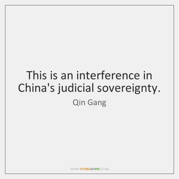 This is an interference in China's judicial sovereignty.