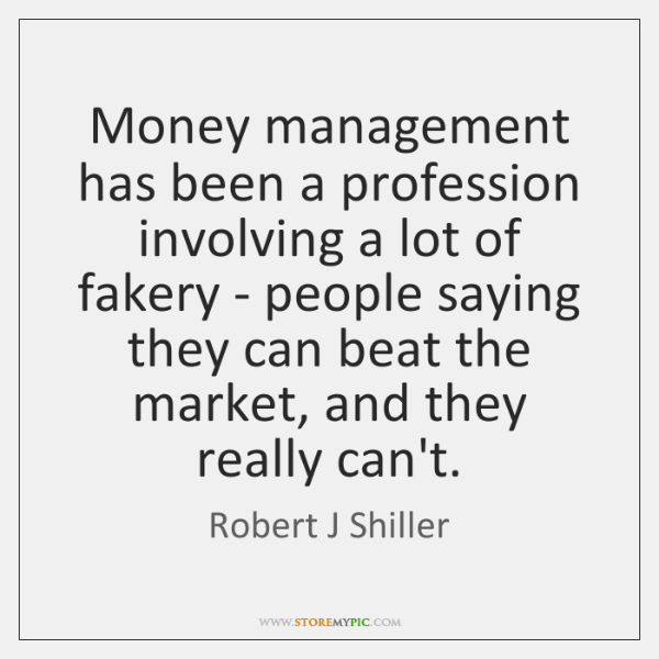 Money management has been a profession involving a lot of fakery - ...