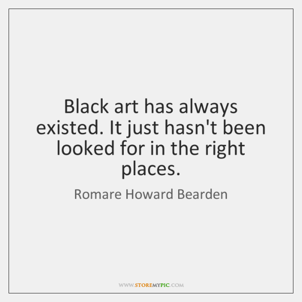 Black art has always existed. It just hasn't been looked for in ...