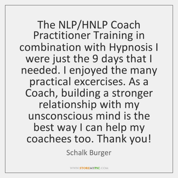 The NLP/HNLP Coach Practitioner Training in combination with Hypnosis I were ...