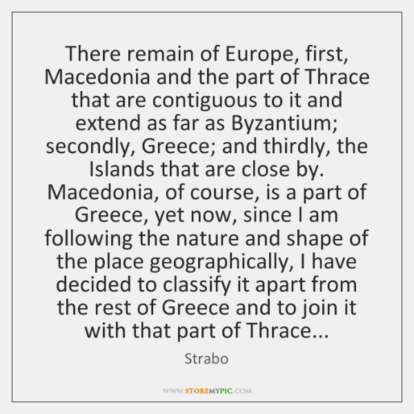 There remain of Europe, first, Macedonia and the part of Thrace that ...