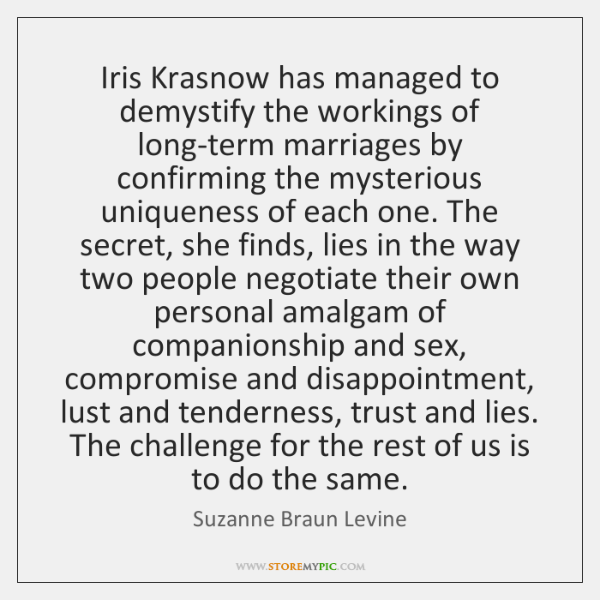 Iris Krasnow has managed to demystify the workings of long-term marriages by ...
