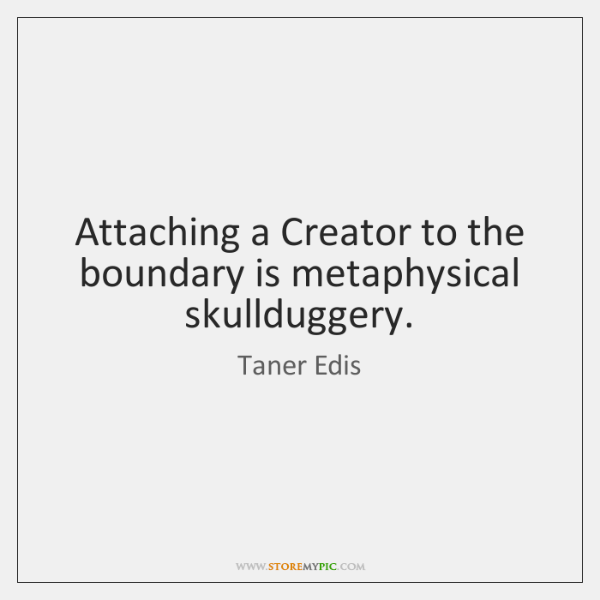 Attaching a Creator to the boundary is metaphysical skullduggery.